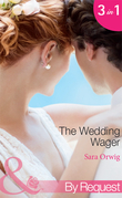 The Wedding Wager: Dakota Daddy (Stetsons & CEOs, Book 1) / Montana Mistress (Stetsons & CEOs, Book 2) / Wyoming Wedding (Stetsons & CEOs, Book 3) (Mills & Boon By Request)