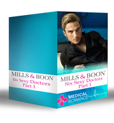 Six Sexy Doctors Part 1 (Mills & Boon e-Book Collections)