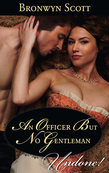 An Officer But No Gentleman (Mills & Boon Historical Undone) (Rakes Who Make Husbands Jealous, Book 2)