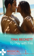 To Play With Fire (Mills & Boon Medical) (Hot Brazilian Docs!, Book 1)
