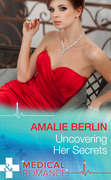 Uncovering Her Secrets (Mills & Boon Medical)