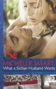 What a Sicilian Husband Wants (Mills & Boon Modern) (The Irresistible Sicilians, Book 1)