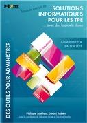 Administrer sa société - MODULE EXTRAIT DE Solutions informatiques pour les TPE ...avec des logiciels libres