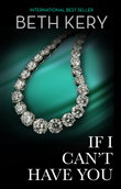 If I Can't Have You (Mills & Boon Spice)