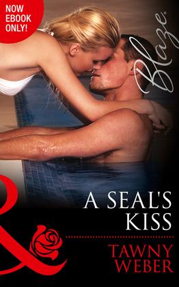 A SEAL's Kiss (Mills & Boon Blaze) (Uniformly Hot!, Book 49)