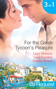 For the Greek Tycoon's Pleasure: The Greek's Pregnant Lover (Traditional Greek Husbands, Book 2) / The Greek Tycoon's Achilles Heel (The Greek Tycoons, Book 29) / The Kristallis Baby (Greek Tycoons, Book 32) (Mills & Boon By Request)