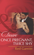 Once Pregnant, Twice Shy (Mills & Boon Desire)