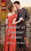 Scandal At Greystone Manor (Mills & Boon Historical)
