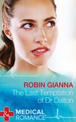 The Last Temptation of Dr. Dalton (Mills & Boon Medical)