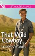 That Wild Cowboy (Mills & Boon Superromance)