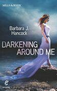 Darkening Around Me (Shivers (Harlequin E), Book 1)