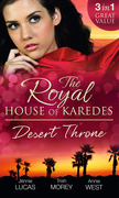 The Royal House of Karedes: The Desert Throne: Tamed: The Barbarian King / Forbidden: The Sheikh's Virgin / Scandal: His Majesty's Love-Child (Mills & Boon M&B)