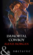 Immortal Cowboy (Mills & Boon Nocturne)