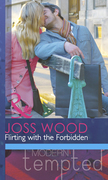 Flirting with the Forbidden (Mills & Boon Modern Tempted)