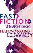 Her Honor-Bound Cowboy (Fast Fiction)