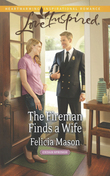 The Fireman Finds a Wife (Mills & Boon Love Inspired) (Cedar Springs, Book 1)