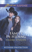 Family In Hiding (Mills & Boon Love Inspired Suspense) (Witness Protection)