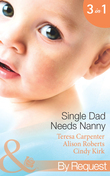Single Dad Needs Nanny: Sheriff Needs a Nanny (Baby on Board, Book 28) / Nurse, Nanny...Bride! / Romancing the Nanny (Mills & Boon By Request)