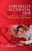 Caroselli's Accidental Heir (Mills & Boon Desire)