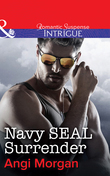 Navy SEAL Surrender (Mills & Boon Intrigue)