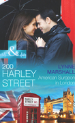 200 Harley Street: American Surgeon in London (Mills & Boon Medical) (200 Harley Street, Book 4)