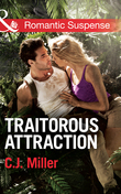 Traitorous Attraction (Mills & Boon Romantic Suspense)