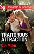 Traitorous Attraction (Mills & Boon Romantic Suspense)
