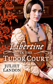 LIBERTINE in the Tudor Court: One Night in Paradise / A Most Unseemly Summer (Mills & Boon M&B)