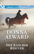 Her Rancher Rescuer (Mills & Boon American Romance)