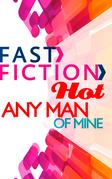Any Man of Mine (Fast Fiction)