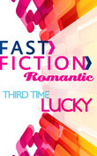 Third Time Lucky (Fast Fiction)