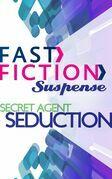 Secret Agent Seduction (Fast Fiction)