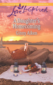 A Daughter's Homecoming (Mills & Boon Love Inspired)