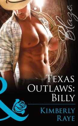 Texas Outlaws: Billy (Mills & Boon Blaze) (The Texas Outlaws, Book 2)