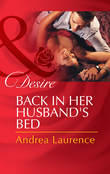 Back in Her Husband's Bed (Mills & Boon Desire)