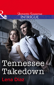 Tennessee Takedown (Mills & Boon Intrigue)