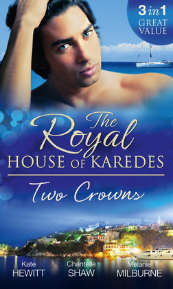 The Royal House of Karedes: Two Crowns: The Sheikh's Forbidden Virgin / The Greek Billionaire's Innocent Princess / The Future King's Love-Child (Mills & Boon M&B)