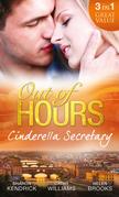 Out of Hours...Cinderella Secretary: The Italian Billionaire's Secretary Mistress / The Secretary's Scandalous Secret / The Boss's Inexperienced Secretary (Mills & Boon M&B)