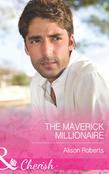 The Maverick Millionaire (Mills & Boon Cherish) (The Logan Twins, Book 2)