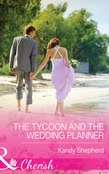 The Tycoon and the Wedding Planner (Mills & Boon Cherish)