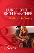 Lured by the Rich Rancher (Mills & Boon Desire)