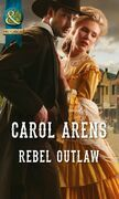 Rebel Outlaw (Mills & Boon Historical)