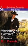Wedding at Cardwell Ranch (Mills & Boon Intrigue)