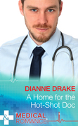 A Home for the Hot-Shot Doc (Mills & Boon Medical) (Deep South Docs, Book 1)