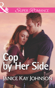 Cop by Her Side (Mills & Boon Superromance) (The Mysteries of Angel Butte, Book 4)