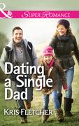 Dating a Single Dad (Mills & Boon Superromance)