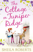 The Cottage on Juniper Ridge (Life in Icicle Falls, Book 4)