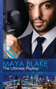 The Ultimate Playboy (Mills & Boon Modern) (The 21st Century Gentleman's Club, Book 1)