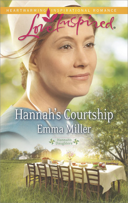 Hannah's Courtship (Mills & Boon Love Inspired) (Hannah's Daughters, Book 8)