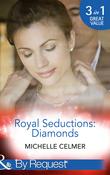 Royal Seductions: Diamonds: The King's Convenient Bride (Royal Seductions, Book 1) / The Illegitimate Prince's Baby (Royal Seductions, Book 2) / An Affair with the Princess (Royal Seductions, Book 3) (Mills & Boon By Request)